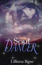 Soul Dancer by Lilliana Rose