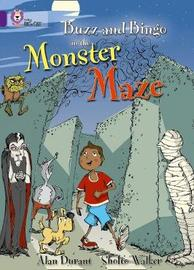 Buzz and Bingo in the Monster Maze by Alan Durant
