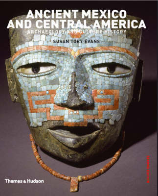 Ancient Mexico and Central America: Archaeolgy and Culture Histor by Susan Evans image