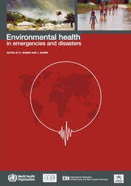 Environmental Health in Emergencies and Disasters by World Health Organization(WHO)