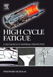 High Cycle Fatigue by Theodore Nicholas