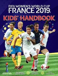 FIFA Women's World Cup France 2019 Kids' Handbook by Emily Stead