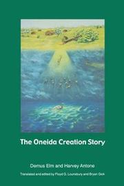 The Oneida Creation Story by Demus Elm