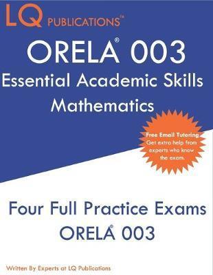 ORELA 003 Essential Academic Skills Mathematics by Lq Publications