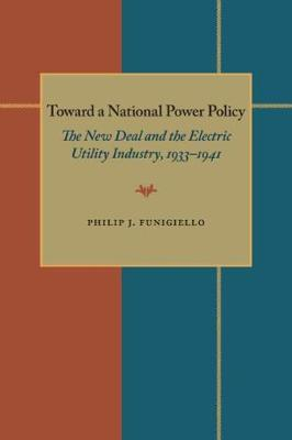 Toward a National Power Policy by Philip Funigiello