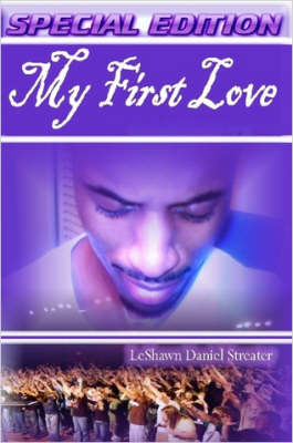 My First Love (Special Edition) by LeShawn Streater image
