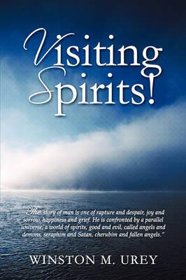 Visiting Spirits! by Dr. Winston M. Urey image