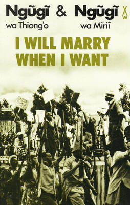I Will Marry When I Want by Ngugi Wa Thiong'o image