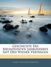 Geschichte Des Neunzehnten Jahrunderts Seit Den Wiener Vertrgen by Georg Gottfried Gervinus image