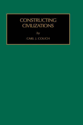 Constructing Civilizations by Carl J. Couch