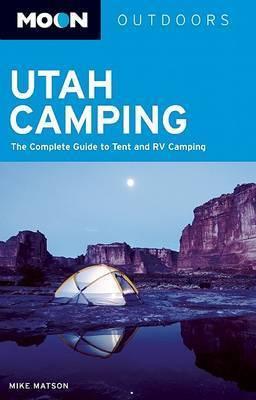 Moon Utah Camping by Mike Matson