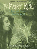 The Fairy Ring or Elsie and Frances Fool the World by Mary Losure