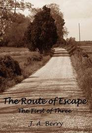 The Route of Escape by J.A. Berry image