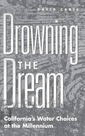 Drowning the Dream by David Carle