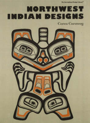 Northwest Indian Designs by Caren Caraway