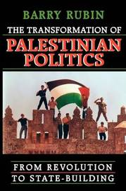 The Transformation of Palestinian Politics by Barry Rubin image