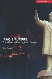 Iraq's Future by Toby Dodge