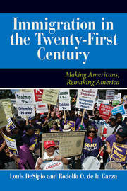 U.S. Immigration in the Twenty-First Century by Louis DeSipio