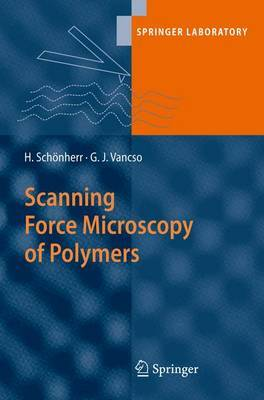 Scanning Force Microscopy of Polymers by G.Julius Vancso