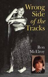 Wrong Side of the Tracks by Ron McElroy