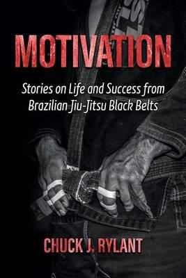 Motivation by Chuck J Rylant