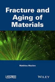 Fracture and Aging of Materials by Matthieu Maziere