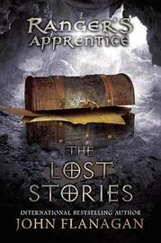 The Lost Stories (Ranger's Apprentice) (US Ed.) by John Flanagan