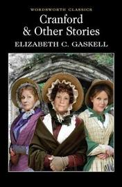 Cranford and Selected Short Stories by Elizabeth Gaskell