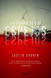 Ciudad de Los Espejos, La by Justin Cronin