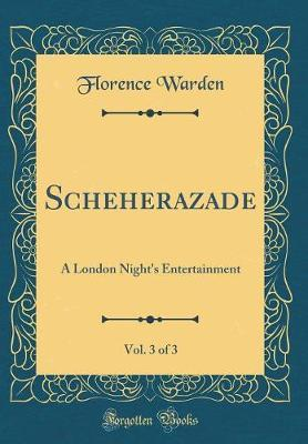 Scheherazade, Vol. 3 of 3 by Florence Warden image