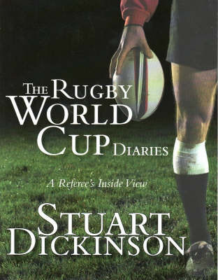 Rugby World Cup Diaries by Stuart Dickinson image