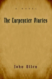 The Carpentier Diaries by John M Allen