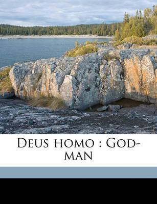 Deus Homo: God-Man by Theophilus Parsons image