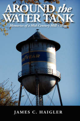 Around the Water Tank by James C. Haigler