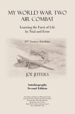 My World War Two Air Combat by Joe M. Jeffers