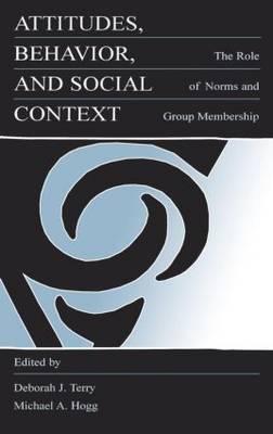 Attitudes, Behavior, and Social Context