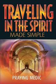Traveling in the Spirit Made Simple by Praying Medic image