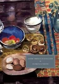 Good Things in England: A Practical Cookery Book for Everyday Use by Florence White image