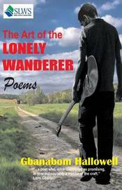 The Art of the Lonely Wandarer by Gbanabom Hallowell