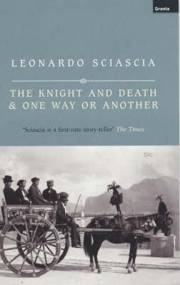 Knight and Death & One Way or Another by Leonardo Sciascia