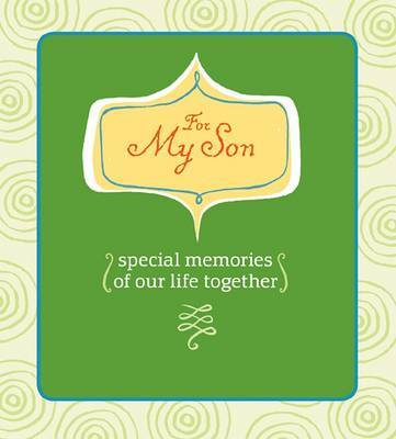 For My Son: Special Memories of Our Life Together by Deborah Morgenthal