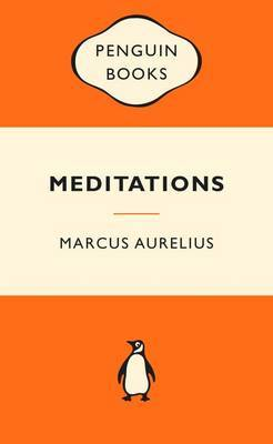 Meditations: Popular Penguins by Marcus Aurelius
