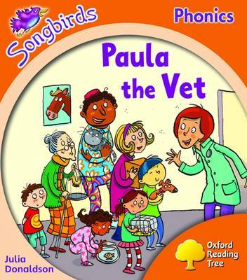 Oxford Reading Tree: Level 6: Songbirds: Paula the Vet by Julia Donaldson image