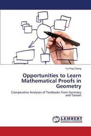 Opportunities to Learn Mathematical Proofs in Geometry by Chang Yu-Ping