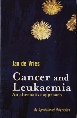 Cancer and Leukaemia by Jan De Vries
