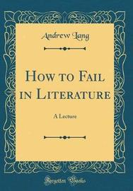 How to Fail in Literature by Andrew Lang image