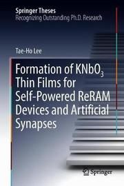 Formation of KNbO3 Thin Films for Self-Powered ReRAM Devices and Artificial Synapses by Tae-Ho Lee