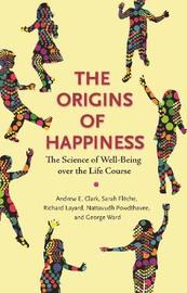 The Origins of Happiness by Sarah Fleche