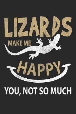 Lizards Make Me Happy You, Not So Much by Iguana Publishing