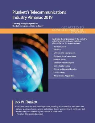 Plunkett's Telecommunications Industry Almanac 2020 by Jack W Plunkett
